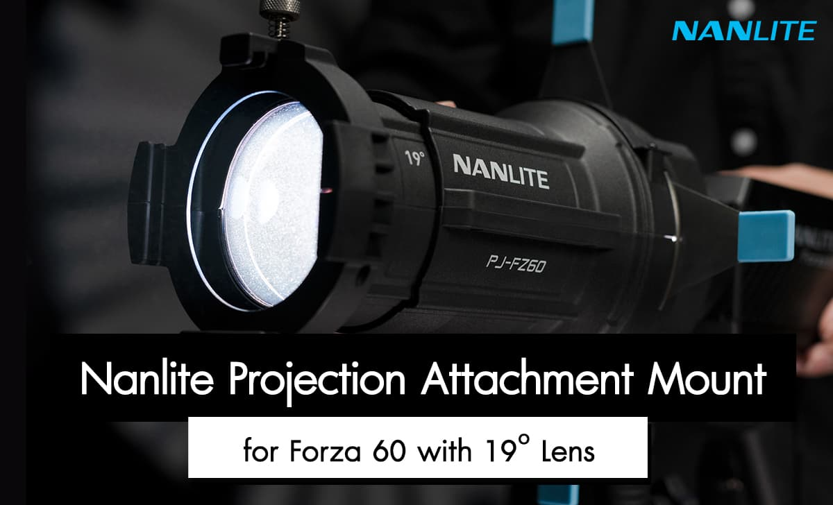 Nanlite Projection Attachment Mount For Forza 60 With 19° Lens ราคา 10,500 บาท ประกันศูนย์