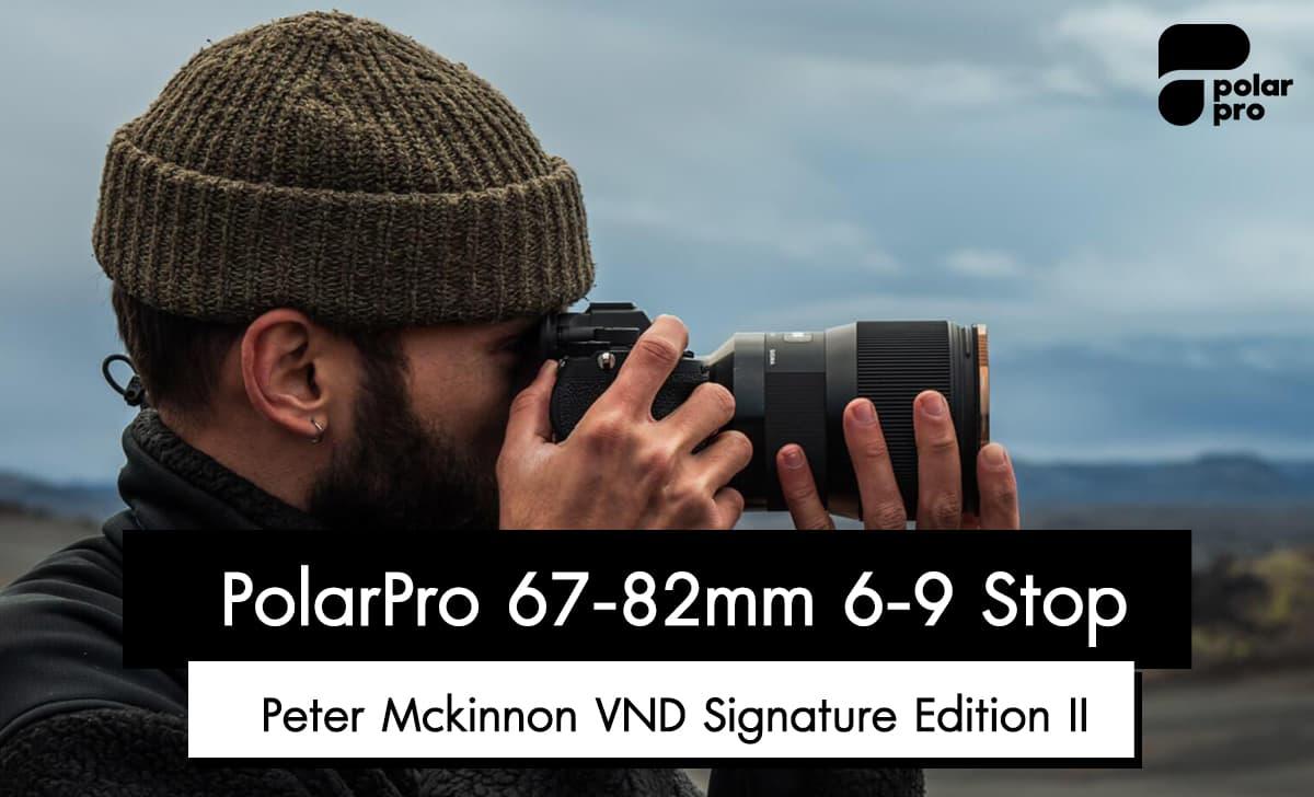 PolarPro 6-9 Stop Peter Mckinnon VND Signature Edition II  ราคา 8,900 บาท ประกันศูนย์ไทย